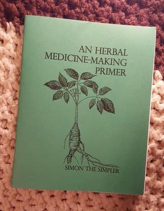 An Herbal Medicine-Making Primer - Pioneers Press