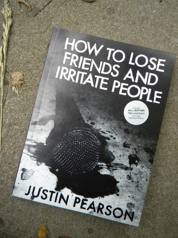 How to Lose Friends and Irritate People - Pioneers Press