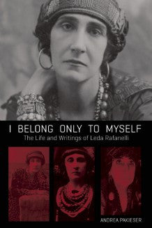 I Belong Only to Myself: The Life and Writings of Leda Rafanelli - Pioneers Press