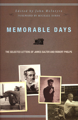 Memorable Days: The Selected Letters of James Salter and Robert Phelps - Pioneers Press