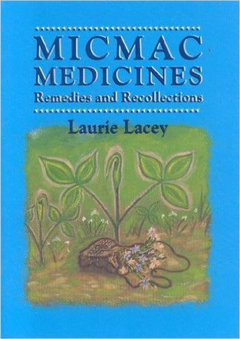 Micmac Medicines: Remedies and Recollections