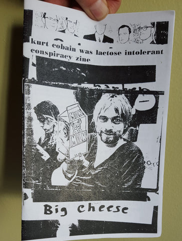 Kurt Cobain Was Lactose Intolerant Conspiracy Zine - Pioneers Press