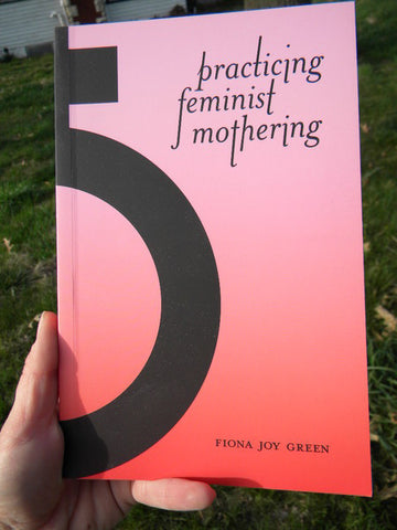 Practicing Feminist Mothering - Pioneers Press