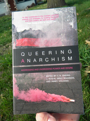 Queering Anarchism: Addressing and Undressing Power and Desire - Pioneers Press