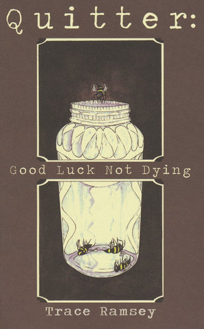 Quitter: Good Luck Not Dying (e-book) - Pioneers Press
