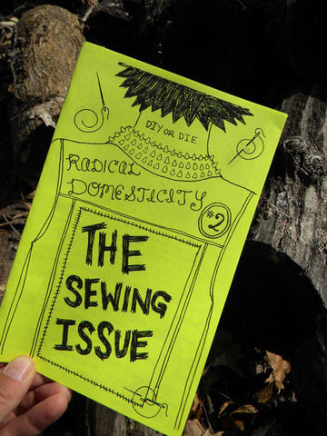 Radical Domesticity Issue Two: The Sewing Issue - Pioneers Press
