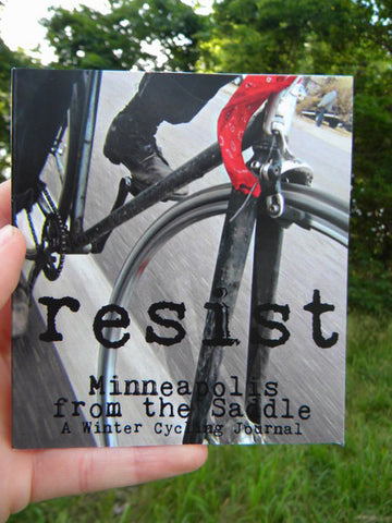 Resist: Minneapolis from the Saddle: A Winter Cycling Journal - Pioneers Press
