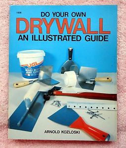 Do Your Own Drywall: An Illustrated Guide - Pioneers Press