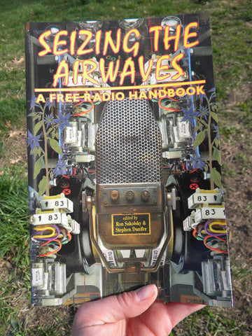 Seizing the Airwaves: A Free Radio Handbook - Pioneers Press
