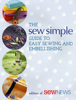The Sew Simple Guide to Easy Sewing and Embellishing - Pioneers Press