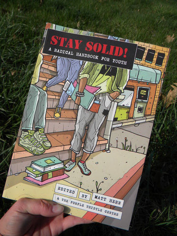 Stay Solid! A Radical Handbook for Youth - Pioneers Press