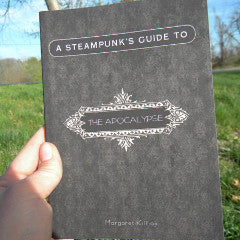A Steampunk's Guide to the Apocalypse - Pioneers Press