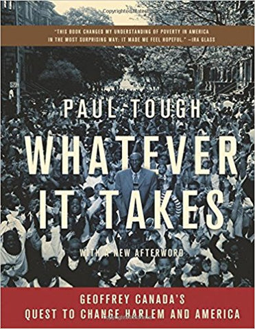 Whatever It Takes: Geoffrey Canada's Quest to Change Harlem and America (Used)