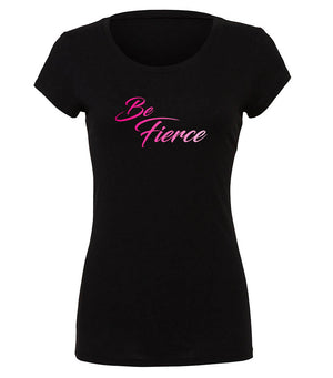 Be Fierce ladies graphic tshirt in black and ombre pink