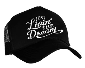 Just Livin' The Dream Trucker Hat in black and white