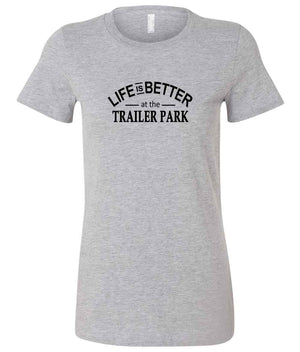 Life Is Better At The Trailer Park ladies graphic t-shirt in grey and black