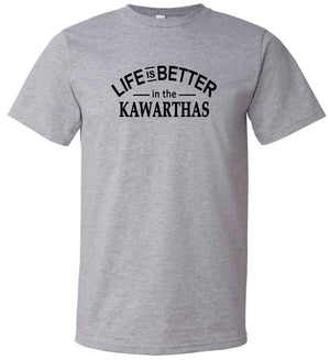 Life Is Better In The Kawartha's Shirt