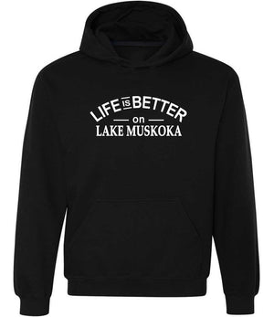 Life Is Better On Lake Muskoka Hoodie in black and white