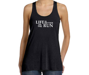 Life Is Better On The Run Tank Top in black and white
