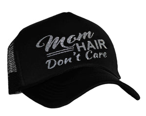 Mom Hair Don't Care Snap back Trucker Cap in black and silver