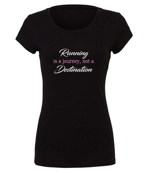 Running Is A Journey Not A Destination ladies T-shirt black, white and pink