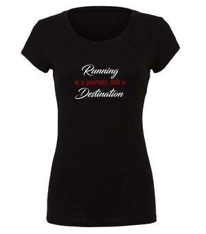 Running Is A Journey Not A Destination Ladies T-shirt black, white and red