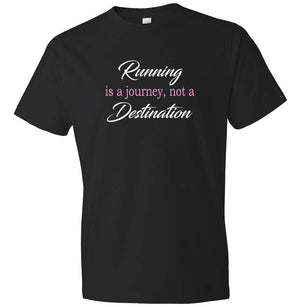 Running Is A Journey Not A Destination T-shirt black, white and pink