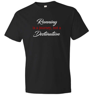 Running Is A Journey Not A Destination T-shirt black, white and red
