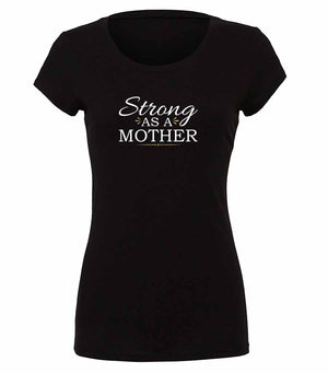 Strong As A Mother ladies t-shirt in black, white and gold