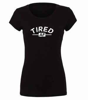 Tired AF ladies graphic t-shirt in black and white
