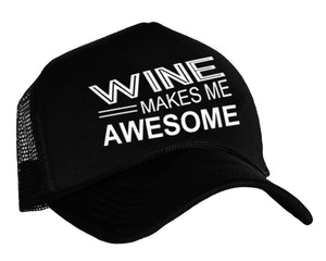 Wine Makes Me Awesome Trucker Hat in black and white
