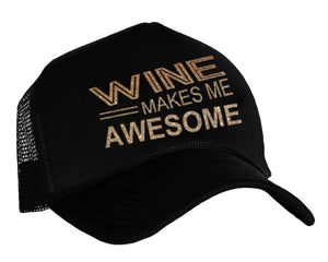 Wine Makes Me Awesome Snapback Trucker Cap in black and gold