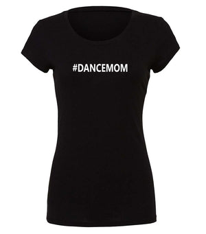 Women's graphic t-shirt #dancemom in black and white