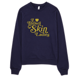 Bon Bon Vie I Love Brown Skin Ladies Sweatshirt Navy