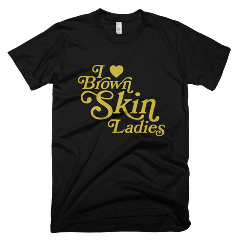 Bon Bon Vie I Love Brown Skin Ladies T-Shirt Black