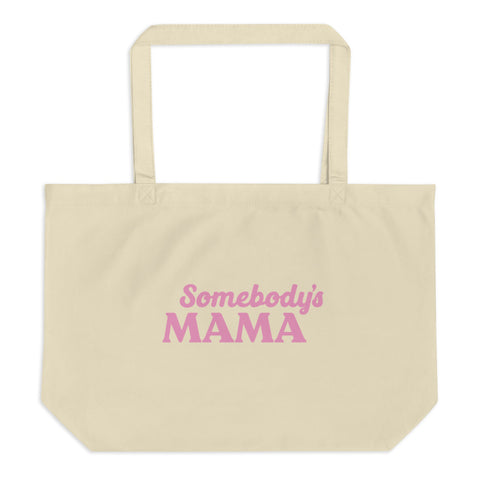 Somebody's Mama Tote