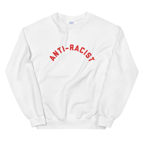 Anti-Racist Sweatshirt