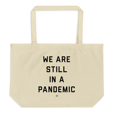 We Are Still in a Pandemic Tote