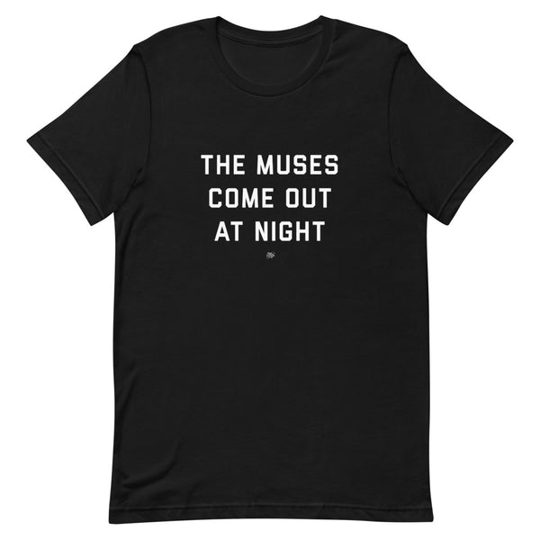 The Muses Come Out At Night T-Shirt