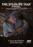 "Wildlife Man DVD "" Cold Blooded Australians"""