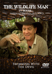 "Wildlife Man DVD ""Swimming with the Devil"""