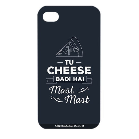 Tu Cheese Badi Hai Mast Mast For APPLE IPHONE 4 Designer CASE