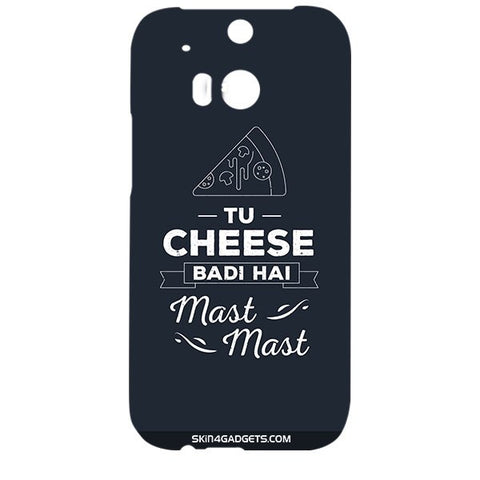 Tu Cheese Badi Hai Mast Mast For HTC ONE M8 Designer CASE