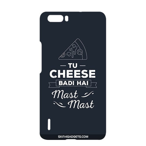 Tu Cheese Badi Hai Mast Mast For HUAWEI HONOR 6x Designer CASE