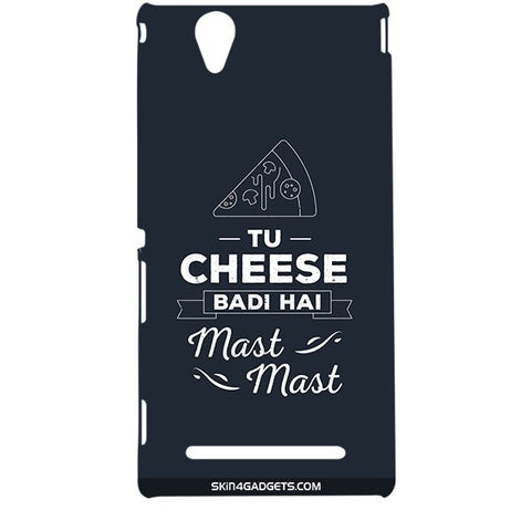 Tu Cheese Badi Hai Mast Mast For SONY XPERIA T2 ULTRA Designer CASE
