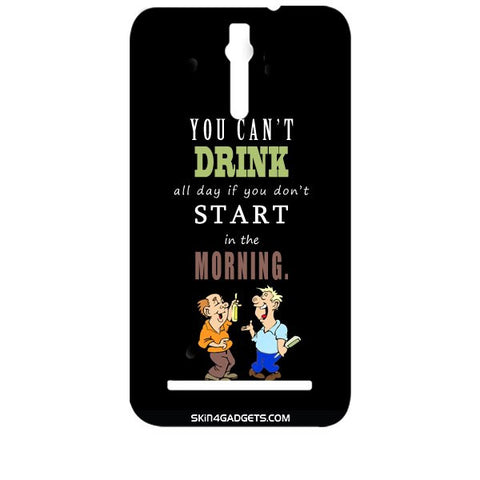 You cant drink all the dayƒ?Ý For ASUS ZENFONE 2 Designer CASE