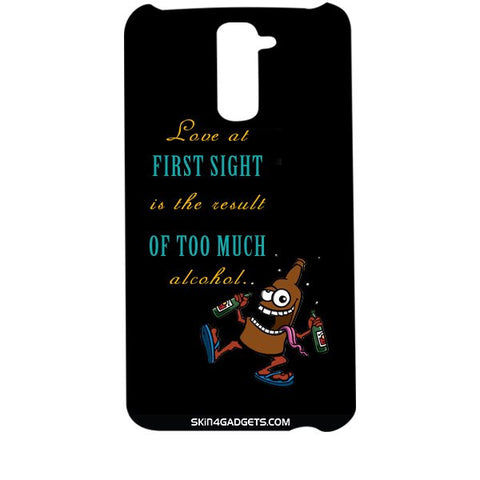 Love at first sight is the result of too much alcohol For LG G2 Designer CASE