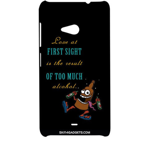Love at first sight is the result of too much alcohol For MICROSOFT LUMIA 535 Designer CASE