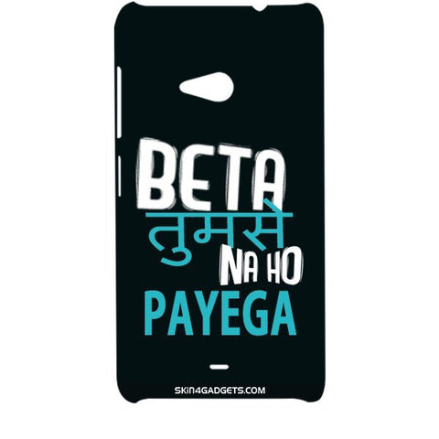 Beta tumse na ho payega For MICROSOFT LUMIA 535 Designer CASE