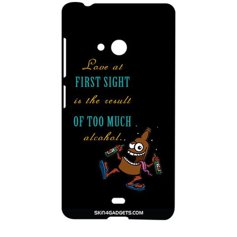 Love at first sight is the result of too much alcohol For MICROSOFT LUMIA 540 Designer CASE
